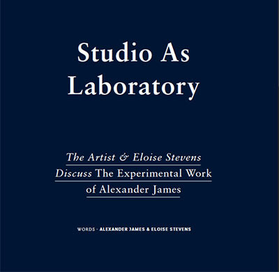 Studio as laboratory, article published 02/17. in issue 13 of After Nyne Magazine with texts by Eloise Stephens & Alexander James Hamilton.