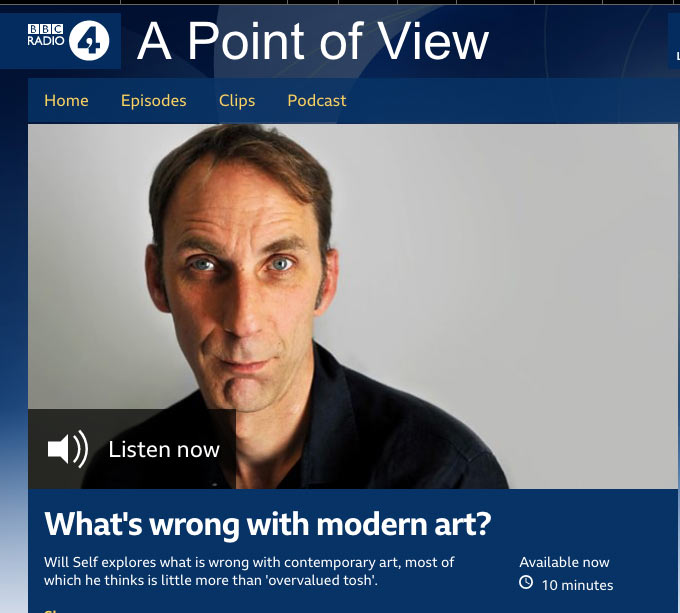 radio interview with critical arts historian Will Self exploring whats wrong with modern art